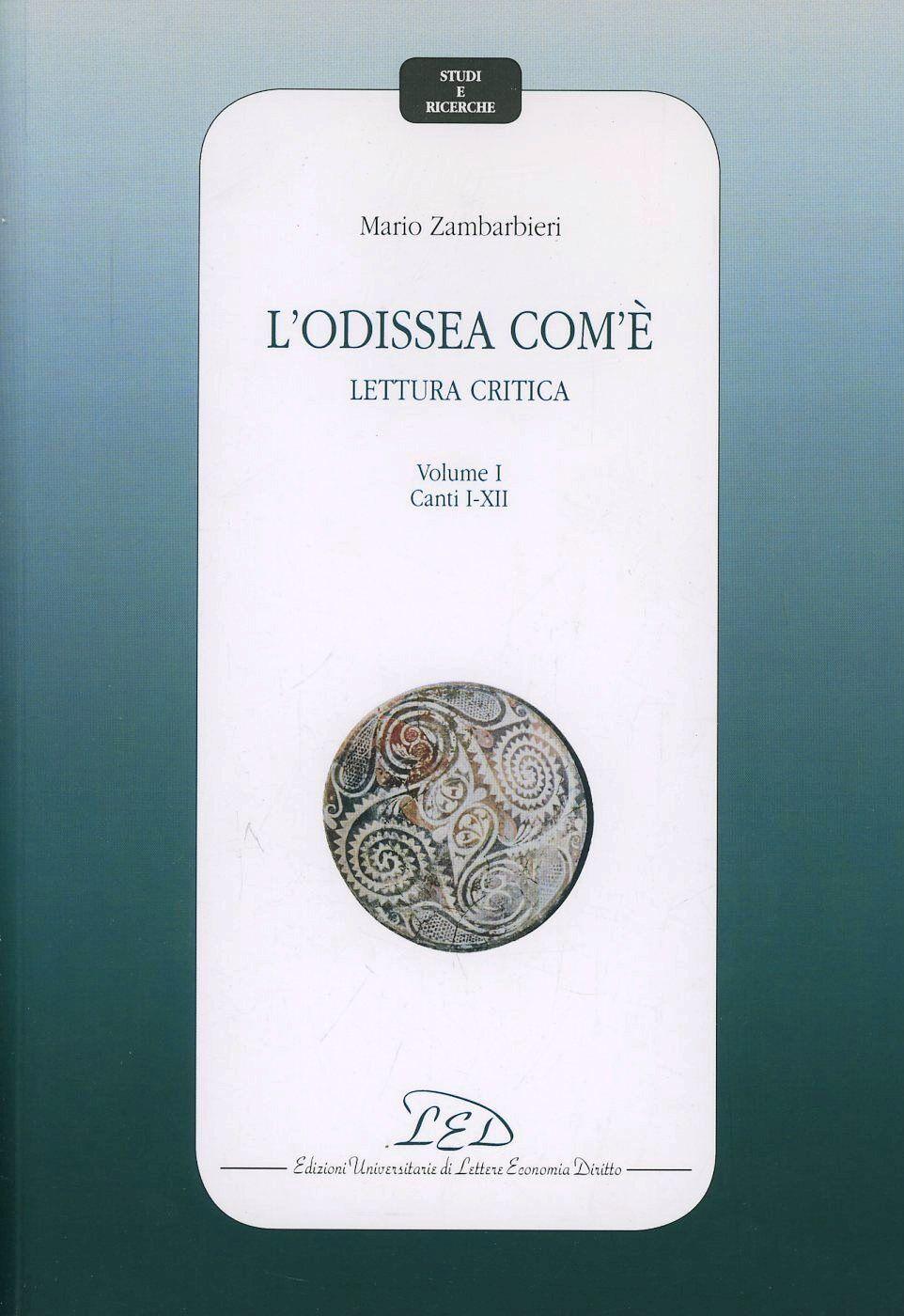 L' Odissea com'è. Lettura critica. Vol. 1: Canti I-XII.