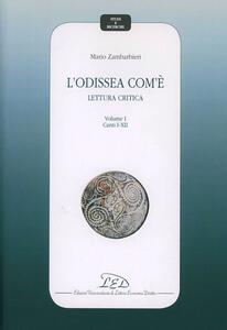 L' Odissea com'è. Lettura critica. Vol. 1: Canti I-XII. - Mario Zambarbieri - copertina