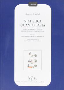 Letterarioprimopiano.it Statistica quanto basta. Una scatola degli attrezzi per gli studi economici e sociali. Vol. 1: La grammatica della variabilità. Image