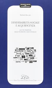 Desiderabilità sociale e acquiescenza. Alcune trappole delle inchieste e dei sondaggi - Michele Roccato - copertina