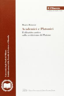 Academici e platonici. Il dibattito antico sullo scetticismo di Platone.pdf