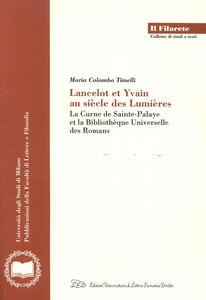 Lancelot et Yvain au siècle des lumières. La Curne de Sainte-Palaye et la Bibliothèque universelle des romans