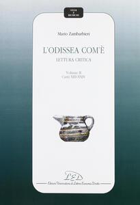 L' Odissea com'è. Lettura critica. Vol. 2: Canti XIV-XXIV.