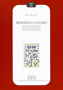 Mediating cultures. A cognitive approach to English discourse for the social sciences - M. Grazia Guido - copertina