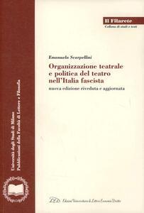 Organizzazione teatrale e politica del teatro nell'Italia fascista - Emanuela Scarpellini - copertina