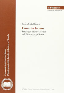 Unum in locum. Strategie macrotestuali nel Petrarca politico