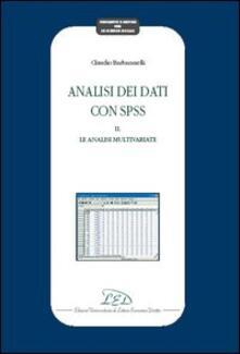 Analisi dei dati con SPSS II. Le analisi multivariate.pdf