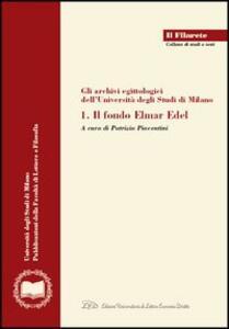 Gli archivi egittologici dell'Università degli studi di Milano. Vol. 1: Il Fondo Elmar Edel. - copertina