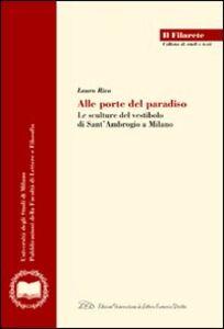 Alle porte del paradiso. Le sculture del vestibolo di Sant'Ambrogio a Milano