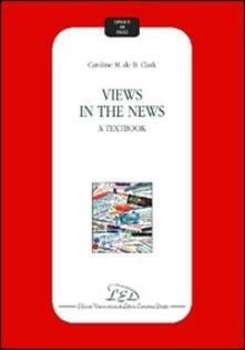 Views in the news. A textbook - Caroline Clark - copertina