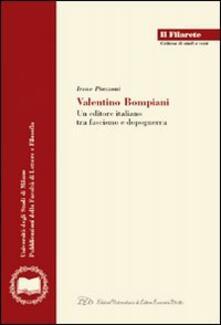 Valentino Bompiani. Un editore italiano tra fascismo e dopoguerra - Irene Piazzoni - copertina