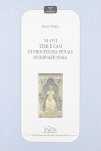 Nuovi temi e casi di procedura penale internazionale
