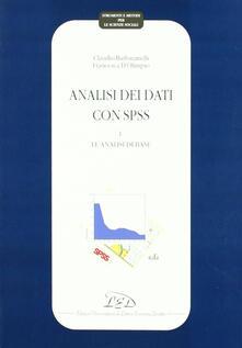 Analisi dei dati con SPSS. Vol. 1: Le analisi di base. - Claudio Barbaranelli,Francesca D'Olimpio - copertina