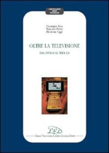 Oltre la televisione. Dal DVB-H al Web 2.0 - Giuseppe Riva,Massimo Pentiti,Eleonora Uggè - copertina