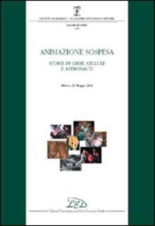 Animazione sospesa. Storie di ghiri, cellule e astronauti (Milano, 25 maggio 2006) - copertina