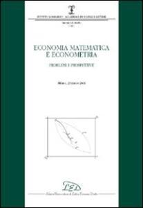 Economia matematica e econometria. Problemi e prospettive (Milano, 23 marzo 2006) - copertina