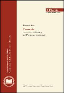 Comunia. Le risorse collettive nel Piemonte comunale - Riccardo Rao - copertina