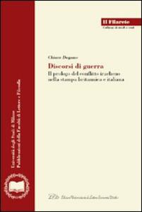 Discorsi di guerra. Il prologo del conflitto iracheno nella stampa britannica e italiana - Chiara Degano - copertina