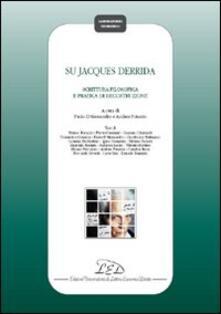 Su Jacques Derrida. Scrittura filosofica e pratica di decostruzione - copertina