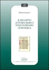 Il progetto autobiografico delle Familiares di Petrarca
