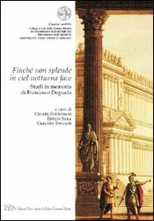 «Finché non splende in ciel notturna face». Studi in memoria di Francesco Degrada - copertina