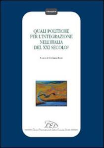 Quali politiche per l'integrazione nell'Italia del XXI secolo? - copertina