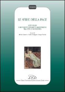 Le sfide della pace. Istituzioni, movimenti intellettuali e politici tra Otto e Novecento