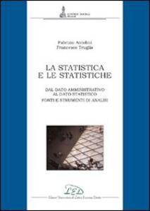 La statistica e le statistiche. Fonti e strumenti per l'analisi dei dati - Fabrizio Antolini,Francesco Truglia - copertina