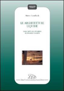 Le architetture liquide. Dalle reti del pensiero al pensiero in rete - Matteo Ciastellardi - copertina