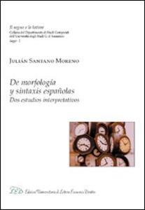 De morfologia y sintaxis españolas. Dos estudios interpretativos