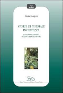 Storie di normale incertezza. Le sfide dell'identità nella società del rischio - Marita Rampazi - copertina