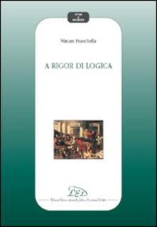 A rigor di logica - Miriam Franchella - copertina