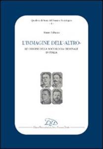 L' immagine dell'altro. Le origini della sociologia criminale in Italia - Mauro Antonio Fabiano - copertina