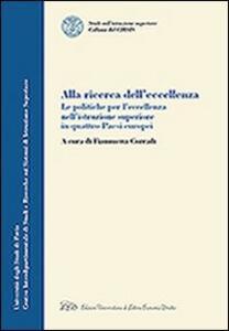 Alla ricerca dell'eccellenza. La politiche per l'eccellenza nell'istruzione superiore in quattro paesi europei - copertina