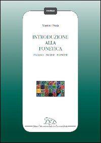 Introduzione alla fonetica. Italiano, inglese, francese