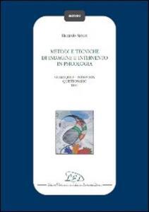 Metodi e tecniche di indagine e intervento in psicologia. Colloquio-Intervista-Questionario-Test