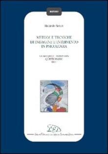 Osteriacasadimare.it Metodi e tecniche di indagine e intervento in psicologia. Colloquio-Intervista-Questionario-Test Image