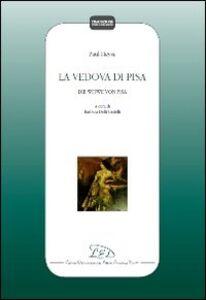 La vedova di Pisa. Ediz. italiana e tedesca