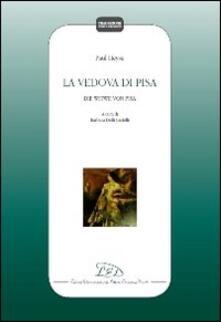 La vedova di Pisa. Ediz. italiana e tedesca - Paul von Heyse - copertina