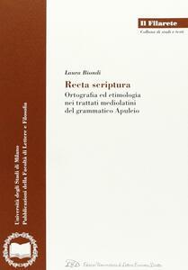 Recta scriptura. Ortografia ed etimologia nei trattati mediolatini del grammatico Apuleio
