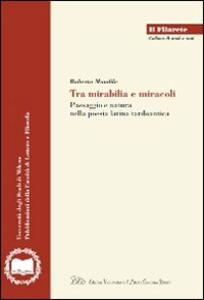 Tra mirabilia e miracoli. Paesaggio e natura nella poesia latina tardoantica - Roberto Mandile - copertina