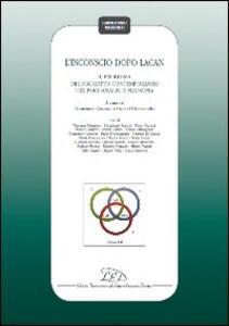 L' inconscio dopo Lacan. Il problema del soggetto contemporaneo tra psicoanalisi e filosofia. Atti del Convegno (Gargano, 28-30 ottobre 2010) - copertina