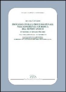 Processo civile e processo penale nell'esperienza giuridica del mondo antico. In memoria di Arnaldo Biscardi. Atti del convegno (Siena, 13-15 dicembre 2001) - copertina