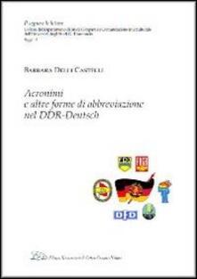 Acronimi e altre forme di abbreviazione nel DDR-Deutsch - Castelli Barbara Delli - copertina