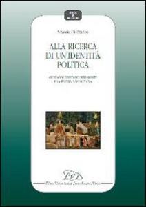 Alla ricerca di un'identità politica. Giovanni Antonio Summonte e la patria napoletana - Saverio Di Franco - copertina