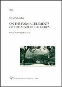 On the formal elements of the absolute algebra - Ernst Schröder - copertina