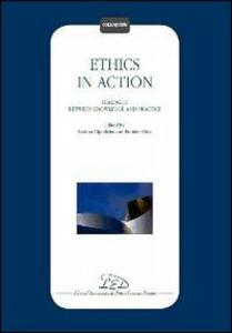 Ethics in action. Dialogue between knowledge and practice