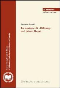 La nozione di «Bildung» nel primo Hegel - Giovanni Gerardi - copertina