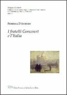 I fratelli Goncourt e l'Italia - Federica D'Ascenzo - copertina