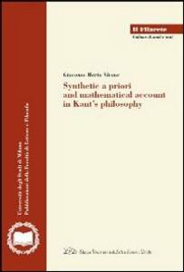 Synthetic a priori and mathematical account in Kant's philosophy - Giacomo M. Virone - copertina